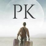 今一番見たい映画 「PK」
